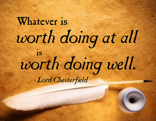 Worth Doing Well Quote